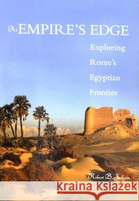 At Empire's Edge: Exploring Rome's Egyptian Frontier Robert B. Jackson 9780300088564