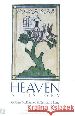 Heaven: A History; Second Edition Colleen McDannell Bernhard Lang 9780300091076