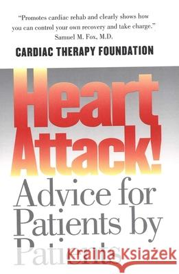 Heart Attack!: Advice for Patients by Patients Kathleen Berra Gerald W. Friedland Christopher Gardner 9780300091908