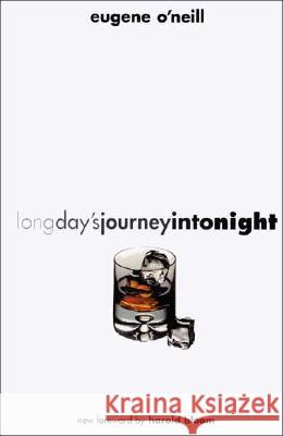 Long Day's Journey Into Night: Second Edition Eugene Gladstone O'Neill Harold Bloom 9780300093056