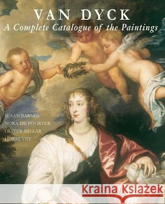 Van Dyck: A Complete Catalogue of the Paintings Horst Vey Nora d Susan J. Barnes 9780300099287 Yale University Press