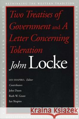 Two Treatises of Government and a Letter Concerning Toleration John Locke Ian Shapiro John Dunn 9780300100181 Yale University Press