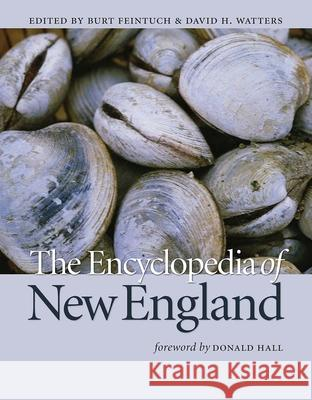 The Encyclopedia of New England Center For Huma Unh Burt Feintuch David H. Watters 9780300100273