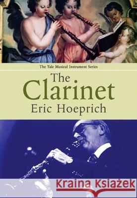 The Clarinet Eric Hoeprich 9780300102826