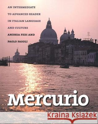 Mercurio: An Intermediate to Advanced Reader in Italian Language and Culture Andrea Fedi Paolo Fasoli 9780300104004