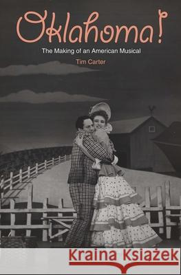 Oklahoma!: The Making of an American Musical Tim Carter 9780300106190