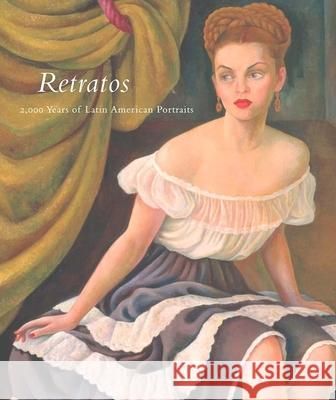 Retratos: 2,000 Years of Latin American Portraits Marion, Jr. Oettinger Miguel Bretos Carolyn Carr 9780300106275