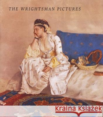 The Wrightsman Pictures Everett Fahy Elizabeth E. Barker George R. Goldner 9780300107197