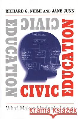 Civic Education: What Makes Students Learn Richard G. Niemi Jane Junn 9780300107449
