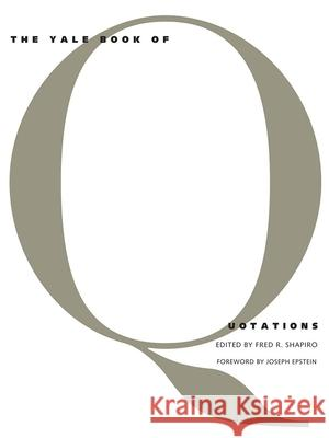 The Yale Book of Quotations Fred Shapiro Joseph Epstein 9780300107982