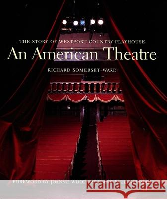 An American Theatre (Deluxe Box Edition): The Story of Westport Country Playhouse, 1931-2005 Richard Somerset-Ward 9780300109382