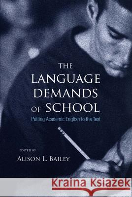 The Language Demands of School: Putting Academic English to the Test Alison L. Bailey 9780300109467