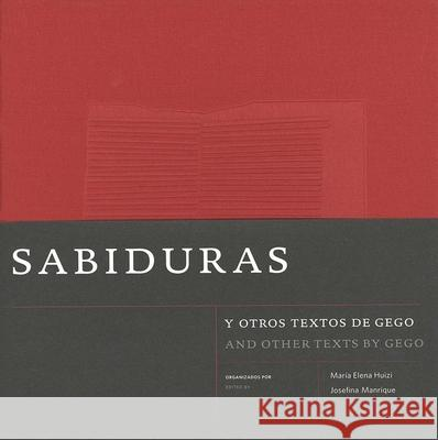 Sabiduras and Other Texts by Gego Gego                                     Maria Huizi Josefina Manrique 9780300111637