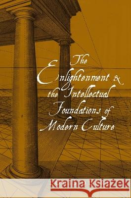 The Enlightenment and the Intellectual Foundations of Modern Culture Louis Dupre 9780300113464