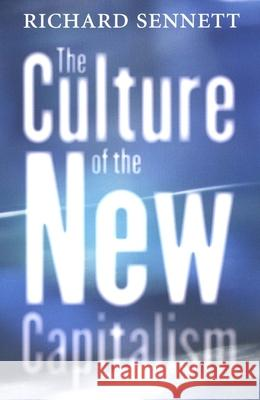 The Culture of the New Capitalism Richard Sennett 9780300119923