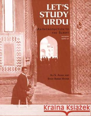 Let's Study Urdu: An Introduction to the Script [With CD] Ali S. Asani Syed Akbar Hyder 9780300120608