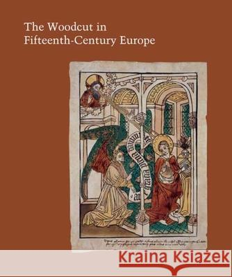 The Woodcut in Fifteenth-Century Europe Peter W. Parshall 9780300121636