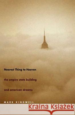 Nearest Thing to Heaven : The Empire State Building and American Dreams  9780300126129