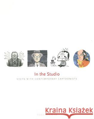 In the Studio : Visits with Contemporary Cartoonists Todd Hignite 9780300133875