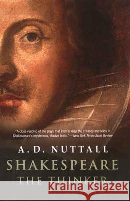 Shakespeare the Thinker A D Nuttall 9780300136296 0