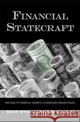 Financial Statecraft: The Role of Financial Markets in American Foreign Policy Benn Steil Robert E. Litan 9780300138412