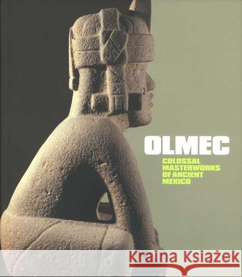 Olmec: Colossal Masterworks of Ancient Mexico Kathleen Berrin Virginia Fields 9780300166767