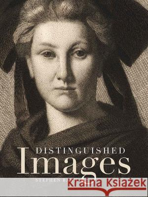 Distinguished Images : Prints and the Visual Economy in Nineteenth-Century France Stephen Bann 9780300177275