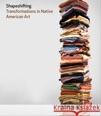 Shapeshifting : Transformations in Native American Art Karen Krame 9780300177329