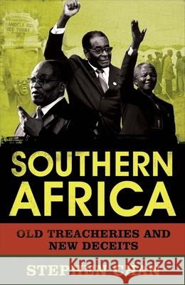 Southern Africa : Old Treacheries and New Deceits Stephen Chan 9780300184280
