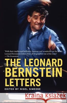 The Leonard Bernstein Letters Simeone, Nigel 9780300205442 John Wiley & Sons