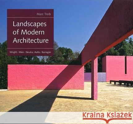 Landscapes of Modern Architecture  Wright  Mies  Neutra  Aalto  Barragan. Marc Treib   ksi  ki   KrainaKsiazek pl