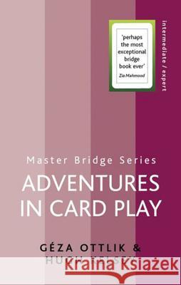 Adventures in Card Play Giza Ottlik Hugh Kelsey 9780304368075