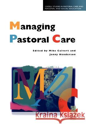 Managing Pastoral Care Mike Calvert Jenny Henderson 9780304700684