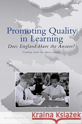 Promoting Quality in Learning Patricia Broadfoot Marilyn Osborn Keith Sharpe 9780304706846