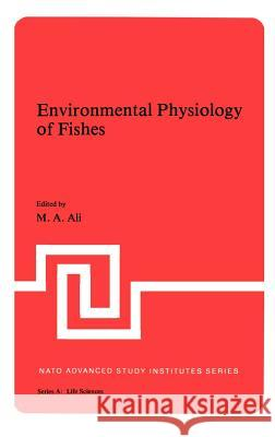 Environmental Physiology of Fishes M. A. Ali 9780306405747