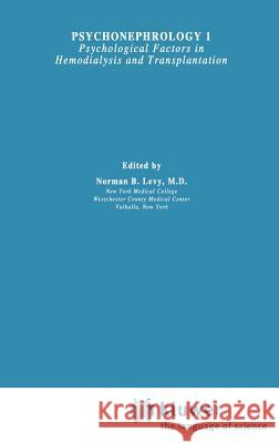 Psychonephrology: Psychological Factors in Hemodialysis and Transplantation None                                     E. Ed. Jay Ed. Jay Ed. E. Ed. Jay Levy Norman B. Levy 9780306405860