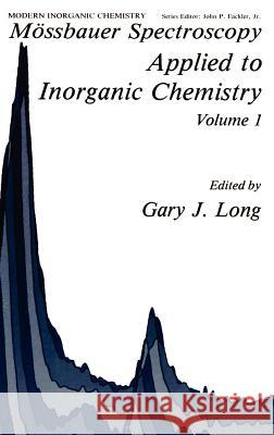 Mssbauer Spectroscopy Applied to Inorganic Chemistry Gary J. Long G. J. Long 9780306416477 Springer
