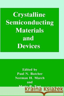 Crystalline Semiconducting Materials and Devices Paul N. Butcher Norman H. March Mario P. Tosi 9780306421549
