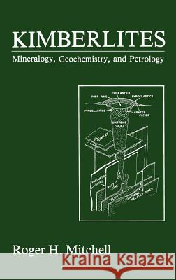 Kimberlites: Mineralogy, Geochemistry, and Petrology Roger H. Mitchell 9780306421730