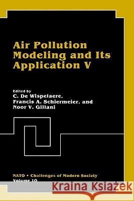 Air Pollution Modeling and Its Application: Part V C. d C. De Wispelaere 9780306422935