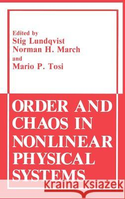 Order and Chaos in Nonlinear Physical Systems Stig Lundqvist Norman H. March Mario P. Tosi 9780306428470