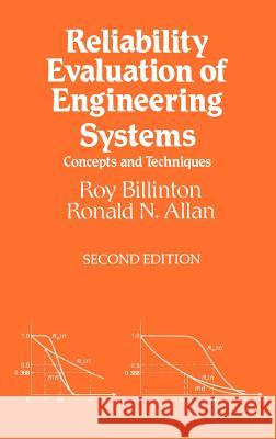 Reliability Evaluation of Engineering Systems: Concepts and Techniques Roy Billinton Ronald N. Allan Ronald N. Allan 9780306440632