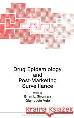 Drug Epidemiology and Post-Marketing Surveillance Brian L. Strom Velo P. Giampaol G. P. Velo 9780306440991