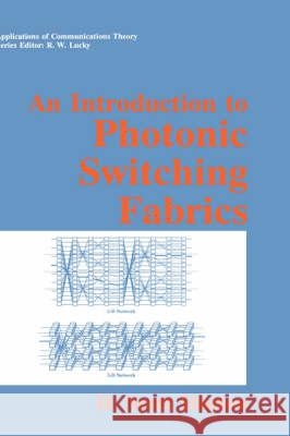 An Introduction to Photonic Switching Fabrics H. Scott Hinton 9780306443794