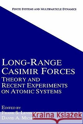 Long-Range Casimir Forces: Theory and Recent Experiments on Atomic Systems F. S. Levin Frank Levin David Micha 9780306443855