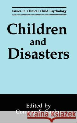 Children and Disasters Conway F. Saylor Conway F. Saylor Janet S. Gaffney 9780306444319