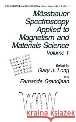 Mssbauer Spectroscopy Applied to Magnetism and Materials Science G. J. Long F. Grandjean Gary J. Long 9780306444470 Plenum Publishing Corporation