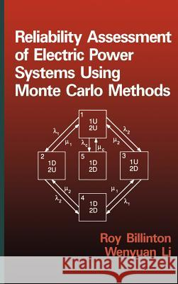 Reliability Assessment of Electrical Power Systems Using Monte Carlo Methods Roy Billinton Billinton                                W. Li 9780306447815