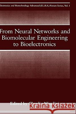 From Neural Networks and Biomolecular Engineering to Bioelectronics Claudio Nicolini C. Nicolini 9780306449079