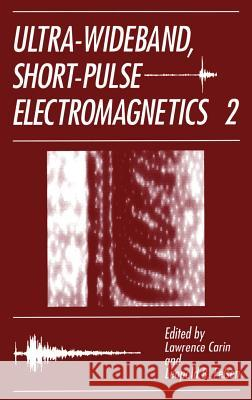 Ultra-Wideband, Short-Pulse Electromagnetics 2 Lawrence Carin L. Carin L. B. Felsen 9780306450020